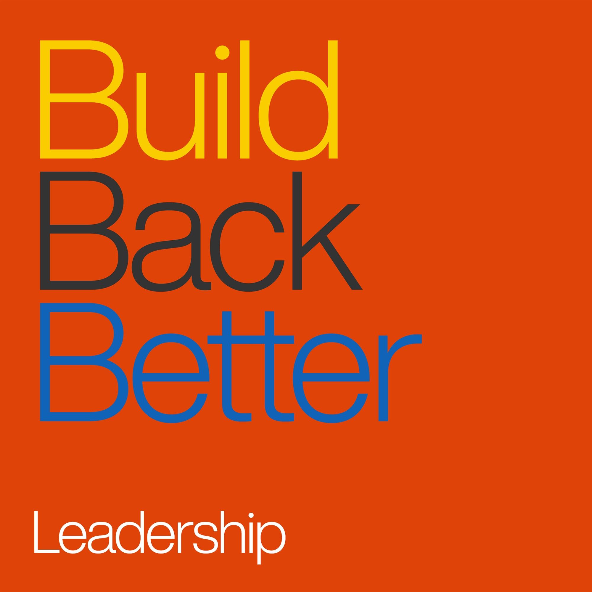 Build Back Better - Leadership